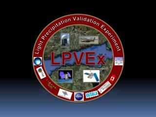 Light Precipitation Validation Experiment