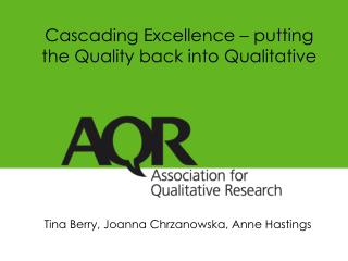 Cascading Excellence – putting the Quality back into Qualitative