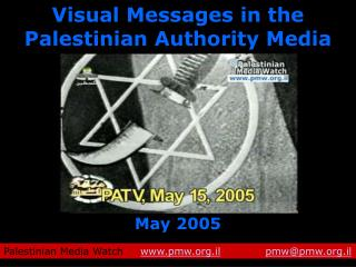 Visual Messages in the  Palestinian Authority Media May 2005