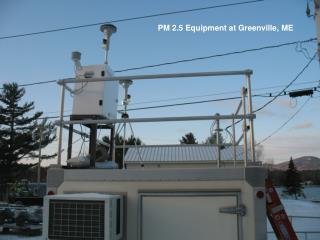 PM 2.5 Equipment at Greenville, ME