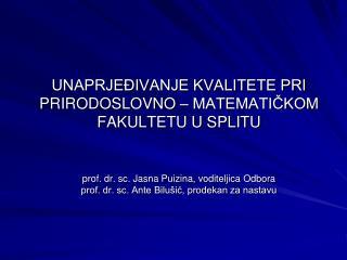 Odbor za unaprjeđenje kvalitete PMF-a Split osnovan 2007. godine