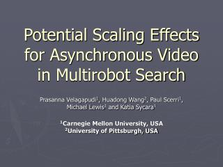 Potential Scaling Effects for Asynchronous Video in Multirobot Search