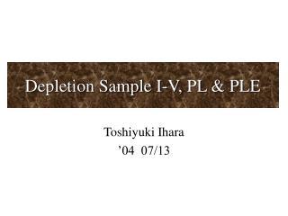Depletion Sample I-V, PL & PLE