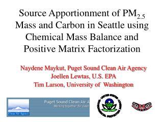 Naydene Maykut, Puget Sound Clean Air Agency Joellen Lewtas, U.S. EPA