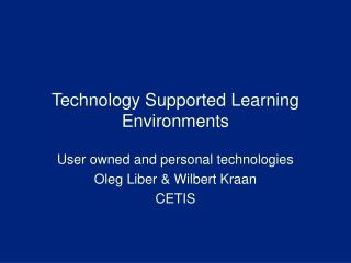 Technology Supported Learning Environments
