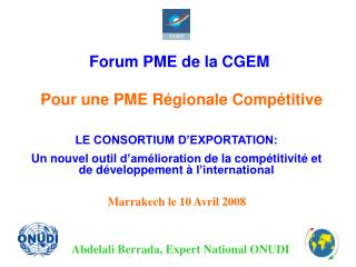 Forum PME de la CGEM  Pour une PME Régionale Compétitive