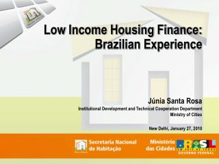 Low  Income Housing Finance: Brazilian Experience