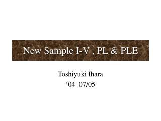New Sample I-V , PL & PLE