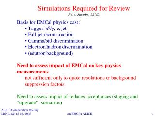 Simulations Required for Review Peter Jacobs, LBNL