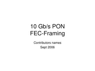 10 Gb/s PON  FEC-Framing