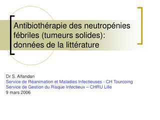 Antibiothérapie des neutropénies fébriles (tumeurs solides): données de la littérature