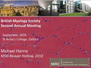 British Myology Society Second Annual Meeting   September 2010   St Anne's College, Oxford