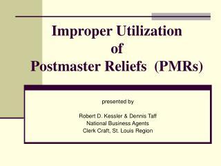 Improper Utilization of Postmaster Reliefs  (PMRs)