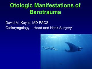 Otologic Manifestations of Barotrauma