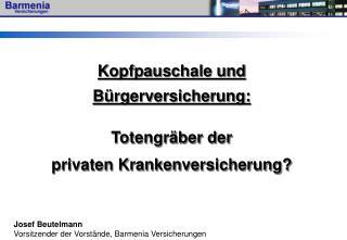 Josef Beutelmann Vorsitzender der Vorstände, Barmenia Versicherungen