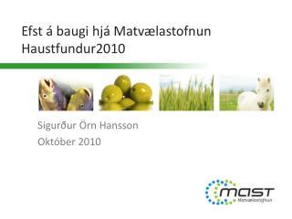 Efst á baugi hjá Matvælastofnun Haustfundur2010