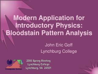 Modern Application for Introductory Physics:  Bloodstain Pattern Analysis