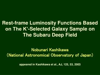 Nobunari Kashikawa ( National Astronomical Observatory of Japan )