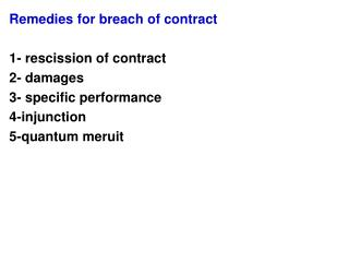 Remedies for breach of contract 1- rescission of contract 2- damages 3- specific performance