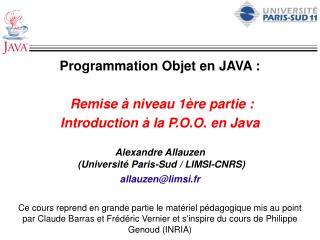 Programmation Objet en JAVA : Remise à niveau 1ère partie : Introduction à la P.O.O. en Java