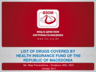 LIST OF DRUGS COVERED BY   HEALTH INSURANCE FUND OF THE REPUBLIC OF MACEDONIA