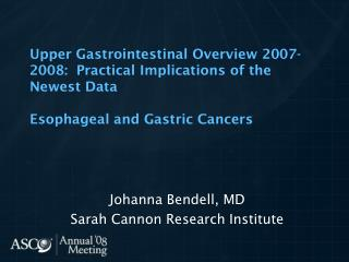Johanna Bendell, MD Sarah Cannon Research Institute