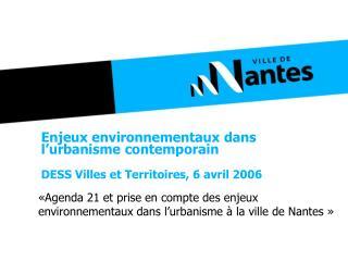 Enjeux environnementaux dans l�urbanisme contemporain DESS Villes et Territoires, 6 avril 2006