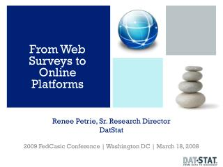 Renee Petrie, Sr. Research Director DatStat