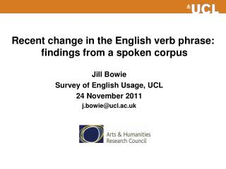 Recent change in the English verb phrase:  findings from a spoken corpus