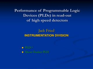 Performance of Programmable Logic Devices (PLDs) in read-out  of high speed detectors