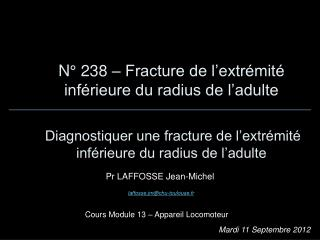 Pr LAFFOSSE Jean-Michel  laffosse.jm@chu-toulouse.fr