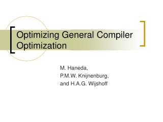 Optimizing General Compiler Optimization