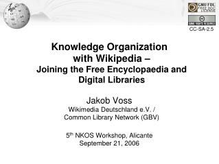 Knowledge Organization with Wikipedia � Joining the Free Encyclopaedia and Digital Libraries