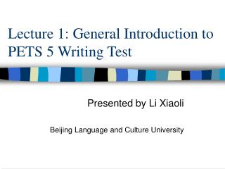 Lecture 1: General Introduction to PETS 5 Writing Test