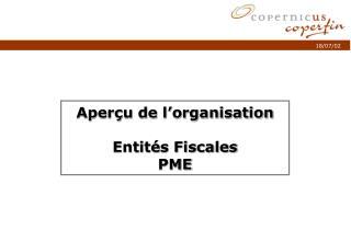 Aperçu de l'organisation Entités Fiscales PME