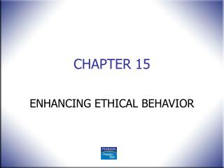ENHANCING ETHICAL BEHAVIOR
