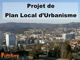 Projet de Plan Local d'Urbanisme