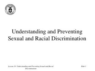 Understanding and Preventing Sexual and Racial Discrimination