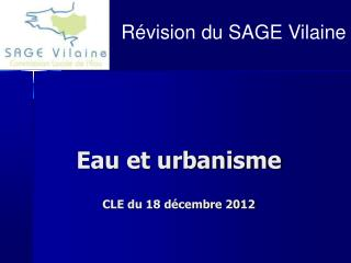 Eau et urbanisme CLE du 18 décembre 2012