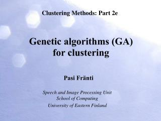 Genetic algorithms (GA) for clustering