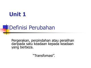 Unit 1 Definisi Perubahan