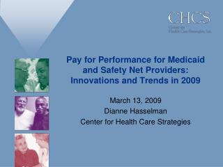 Pay for Performance for Medicaid and Safety Net Providers: Innovations and Trends in 2009