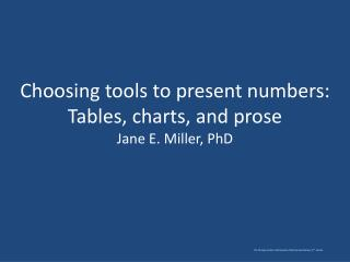 Choosing tools to present numbers: Tables, charts, and prose