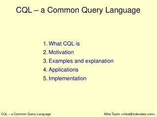 CQL – a Common Query Language