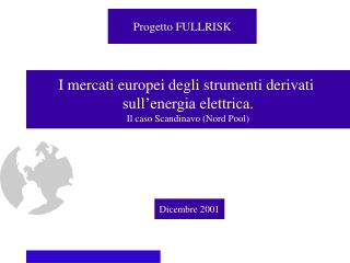 I mercati europei degli strumenti derivati  sull'energia elettrica. Il caso Scandinavo (Nord Pool)