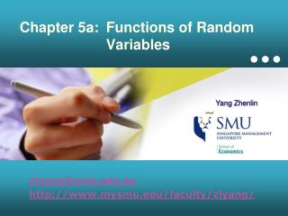 Chapter 5a:	Functions of Random 			Variables