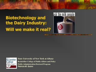 Biotechnology and the Dairy Industry:   Will we make it real?