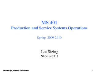 MS 401 Production and Service Systems Operations  Spring  2009-2010