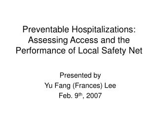 Preventable Hospitalizations:  Assessing Access and the Performance of Local Safety Net