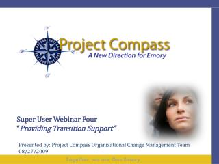 "Super User Webinar Four "" Providing Transition Support"""